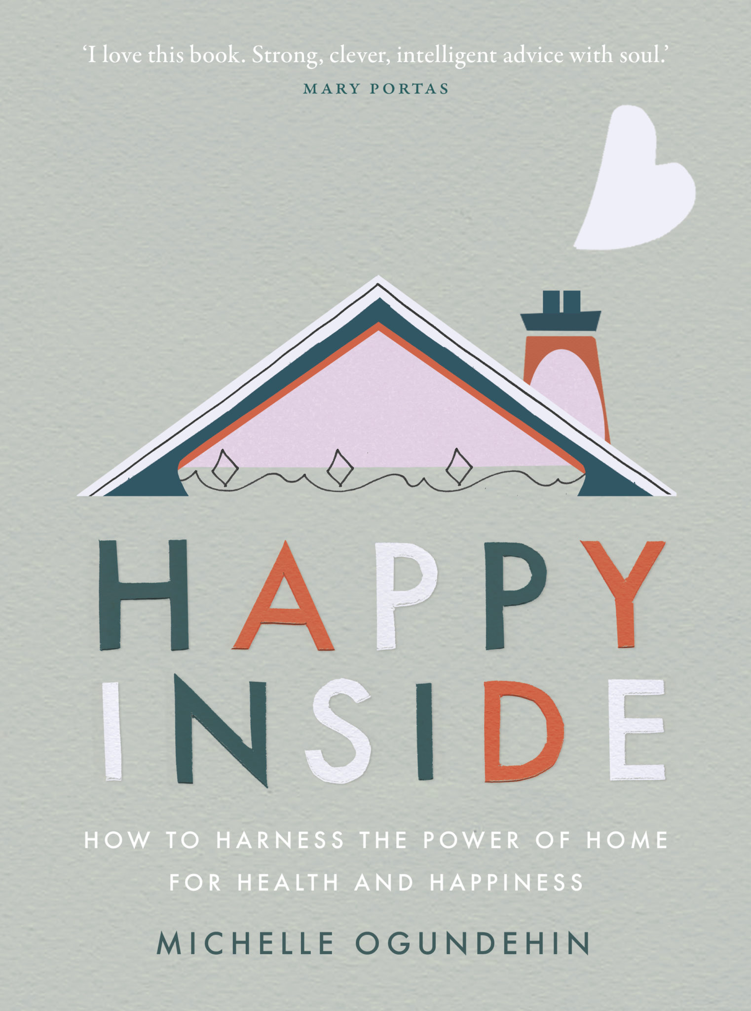 HappyInside: How to harness the power of home for health and happiness. Published 30 April 2020. Ebury Press.