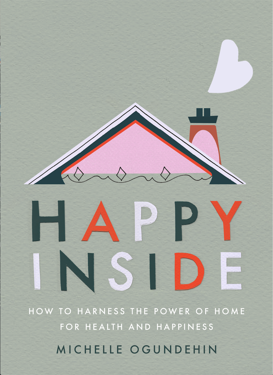 Mock-up of my book cover! Happy Inside: How to Harness the Power of Home for Health and Happiness. Published by Ebury Press, April 2020. Designed by Alex Hunting; Illustrations Nicola Rew; Photography Emma Harris. A creative dream team!